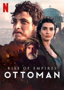 ดูซีรี่ย์ Rise of Empires Ottoman ออโต้มันผงาด ดูซีรี่ย์ netflix ฟรี