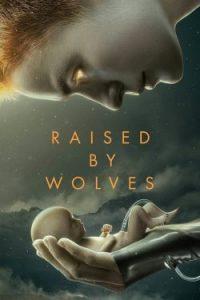 ซีรี่ย์ฝรั่ง Raised by Wolves (2020) ซับไทย [Ep.1-10] จบ