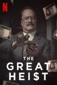 ซีรี่ย์ฝรั่ง The Great Heist (2020) บันทึกอาชญากรรม ปล้นแห่งศตวรรษ