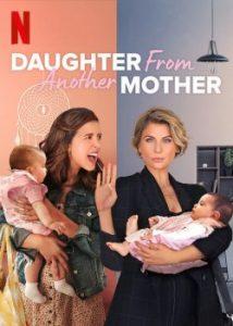 ซีรี่ย์ฝรั่ง Daughter From Another Mother (2021) ลูกคนละแม่ ซับไทย EP1-EP9 [จบ]