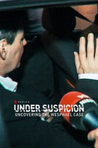 ดูซีรี่ย์ Under Suspicion: Uncovering the Wesphael Case (2021)