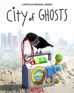 ซีรี่ย์ฝรั่ง City of Ghosts (2021) เมืองแห่งวิญญาณ | Netflix