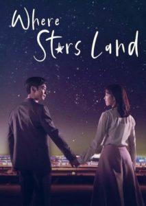 ดูซีรี่ย์ออนไลน์ Where stars land (2018) โลกใบนี้ไม่มีเรื่องบังเอิญหรอก