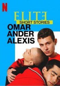 ดูซีรี่ย์ Elite Short Stories: Omar Ander Alexis (2021) เล่ห์ร้ายเกมไฮโซ ฉบับสั้น: โอมาร์ อันเดร์ อเล็กซิส
